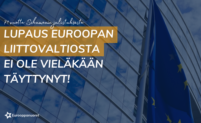 Lupaus Euroopan liittovaltiosta ei ole vieläkään täyttynyt