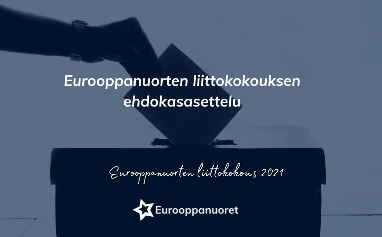 Kuvassa on teksti, jossa lukee Eurooppanuorten liittokokouksen ehdokasasettelu.