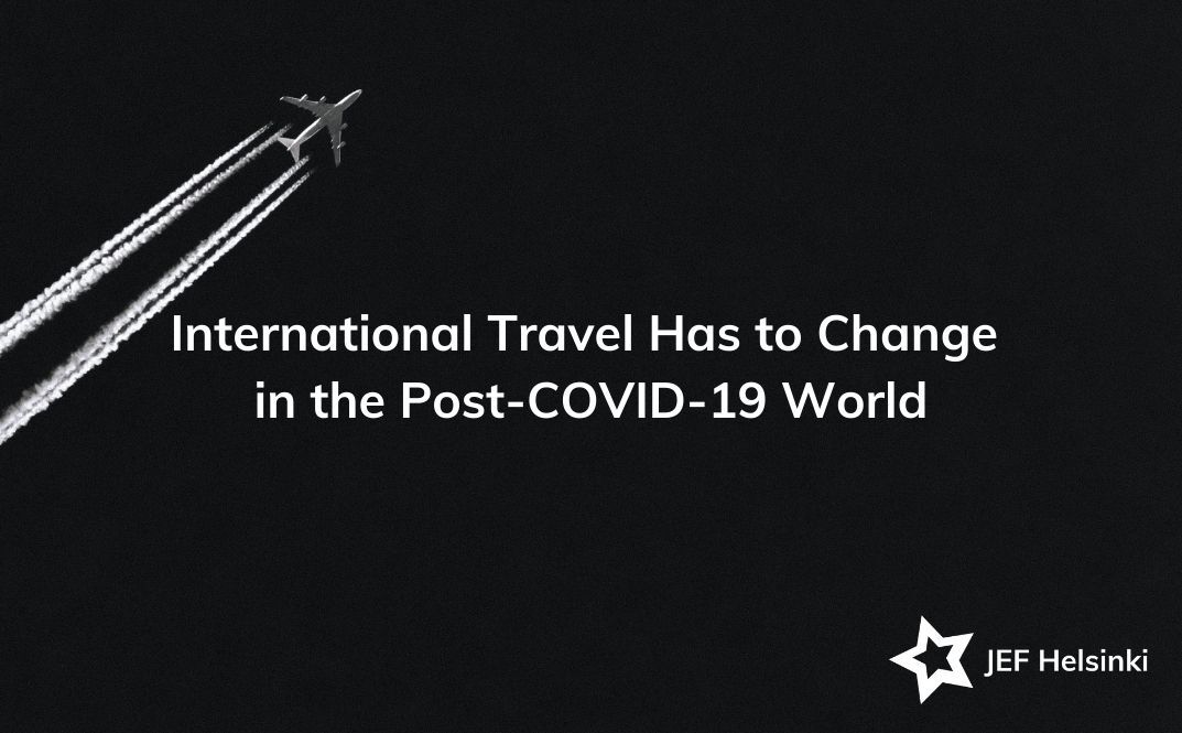 International Travel Has to Change in the Post-COVID-19 World