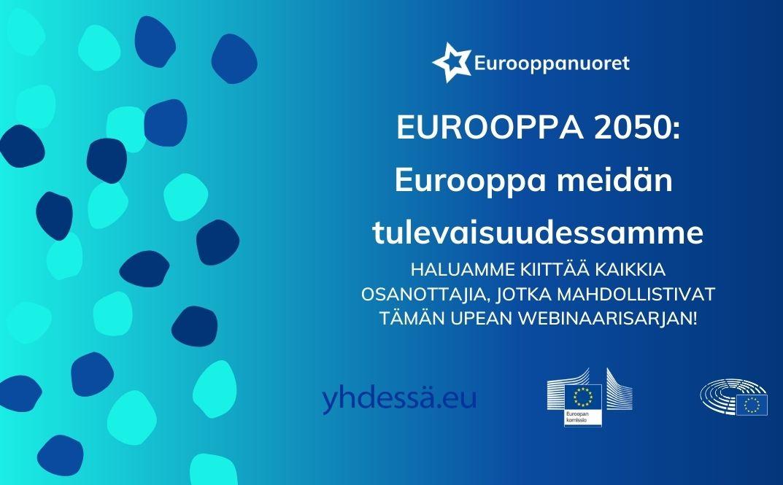 Eurooppa2050 -webinaarit on tulleet päätökseen