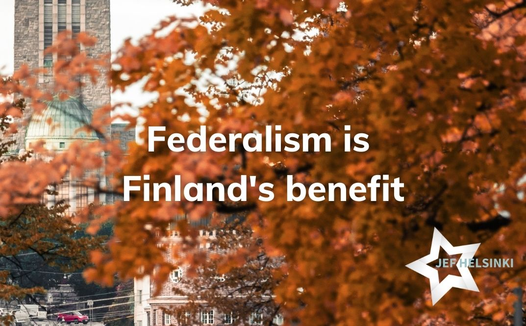 Federalism is Finland's benefit